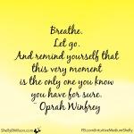 breatheoprahquote